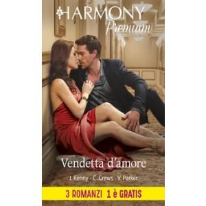 Harmony Premium - Vendetta d'amore Di Janette Kenny, Caitlin Crews, Victoria Parker