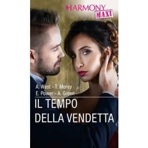 Harmony MAXI - Il tempo della vendetta Di Annie West, Trish Morey, Elizabeth Power, Abby Green