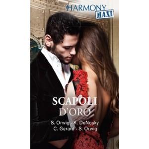 Harmony MAXI - Scapoli d'oro Di Sara Orwig, Kathie Denosky, Cindy Gerard