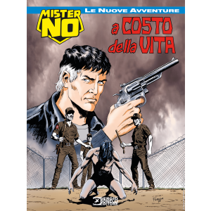 Mister No - Le nuove avventure N.6 - A costo della vita