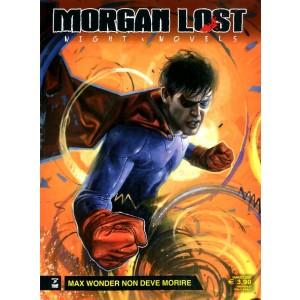 Morgan Lost Night Novels - N° 4 - Max Wonder Non Deve Morire - Bonelli Editore