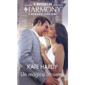 Harmony Il Meglio di Harmony - Un magico incontro Di Kate Hardy