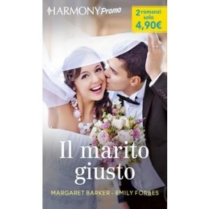 Harmony Promo - Il marito giusto Di Margaret Barker, Emily Forbes