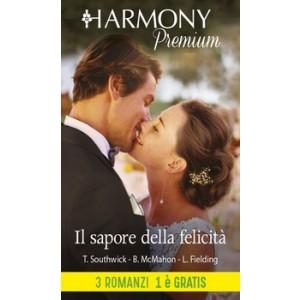 Harmony Premium - Il sapore della felicità Di Teresa Southwick, Barbara Mcmahon, Liz Fielding
