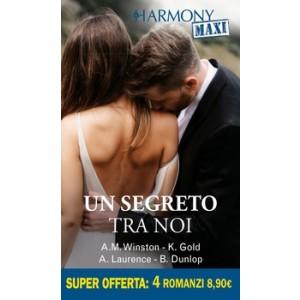 Harmony MAXI - Un segreto tra noi Di Anne Marie Winston, Kristi Gold, Andrea Laurence, Barbara Dunlop