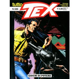 Tutto Tex - N° 586 - Giochi Di Potere - Bonelli Editore