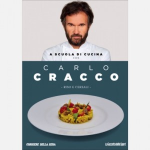 OGGI - A scuola di cucina con Carlo Cracco Riso e cereali
