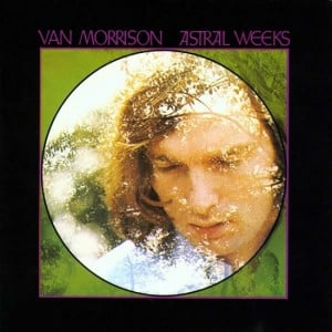 Blues in Vinile Van Morrison, Astral weeks