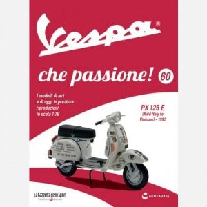 Vespa che passione!  Uscita Nº 60                                                             del 16/11/2019                             Periodicità: Settimanale Editore: Centauria