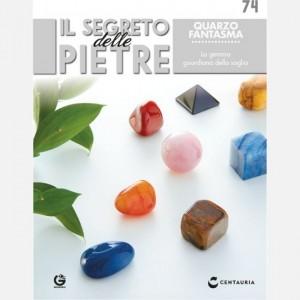 Il segreto delle pietre  Uscita Nº 74                                                             del 25/01/2020                             Periodicità: Quindicinale Editore: Centauria