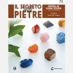 Il segreto delle pietre  Uscita Nº 75                                                             del 01/02/2020                             Periodicità: Quindicinale Editore: Centauria