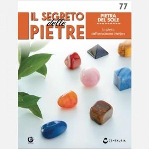 Il segreto delle pietre  Uscita Nº 77                                                             del 15/02/2020                             Periodicità: Quindicinale Editore: Centauria