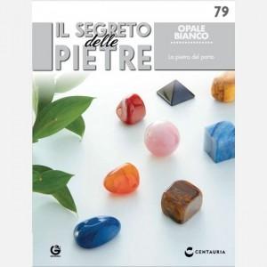 Il segreto delle pietre  Uscita Nº 79                                                             del 29/02/2020                             Periodicità: Quindicinale Editore: Centauria