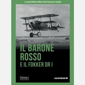 La grande Biblioteca Militare della Prima guerra mondiale Il Barone Rosso e il Fokker Dr I