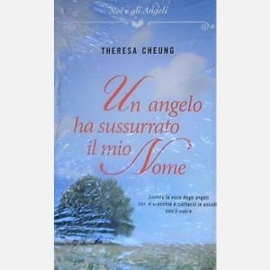 OGGI - Noi e gli Angeli Un angelo ha sussurrato il mio nome di Theresa Cheung