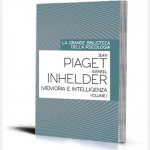 La grande biblioteca della psicologia (ed. 2018) Memoria e intelligenza (vol I) di Jean Paiget e Barbel Inhelder