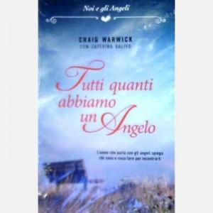 OGGI - Noi e gli Angeli Tutti quanti abbiamo un angelo di Craig Warwick,Caterina Balivo