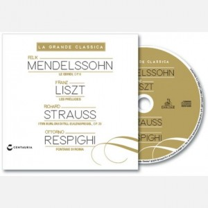 La grande classica Mendelssohn - Listz - Strauss - Respighi