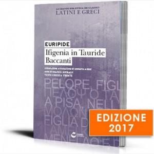 La grande biblioteca dei classici latini e greci (ed. 2017) Euripide - Ifigenia in Tauride, Baccanti