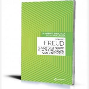 La grande biblioteca della psicologia (ed. 2018) Il motto di spirito e la sua relazione con l'inconscio di Sigmund Freud