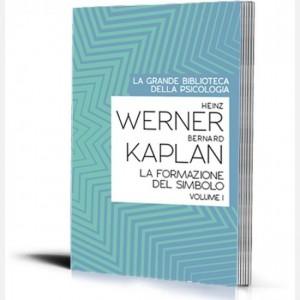 La grande biblioteca della psicologia (ed. 2018) La formazione del simbolo (vol1) di Henz Werner e Bernard Kaplan