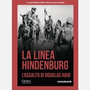 La grande Biblioteca Militare della Prima guerra mondiale La linea Hindenburg. L'assalto di Douglas Haig