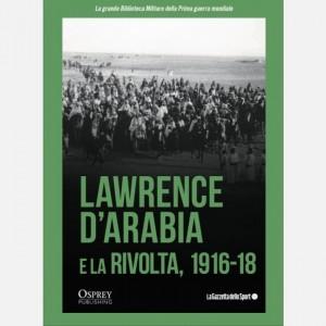 La grande Biblioteca Militare della Prima guerra mondiale Lawrence d'Arabia e la rivolta 1916-18