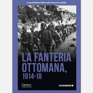 La grande Biblioteca Militare della Prima guerra mondiale La fanteria Ottomana 1914-18