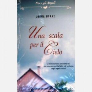OGGI - Noi e gli Angeli Una scala per il cielo di Lorna Byrne