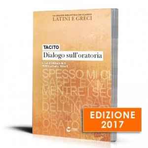 La grande biblioteca dei classici latini e greci (ed. 2017) Tacito - Dialogo sull'oratoria