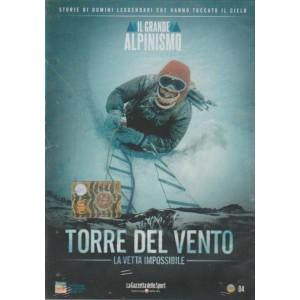 Il Grande Alpinismo - Torre del Vento, vetta impossibile - DVD #4