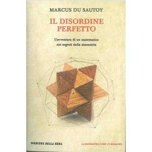 Il disordine perfetto di Marcus du Sautoy-Matematica come un romanzo