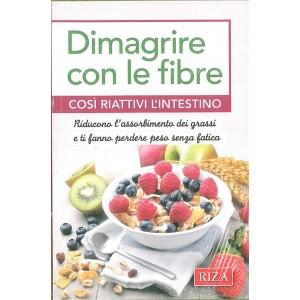 Dimagrire con le fibre - così riattivi l'intestino ediz. RIZA