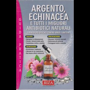 Salute naturale extra - Argento, echinacea e tutti i migliori antibiotici naturali -n. 114 - novembre 2018 -