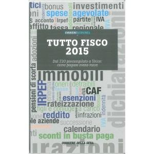 TUTTO FISCO 2015 -  a cura Corriere Economia