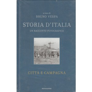 Storia d'Italia a cura di Bruno Vespa - racconto fotografico - Città e campagna