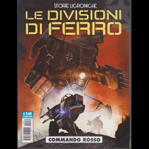 Storie ucroniche - Le divisioni di ferro - Commando rosso - 22 novembre 2018 - mensile -