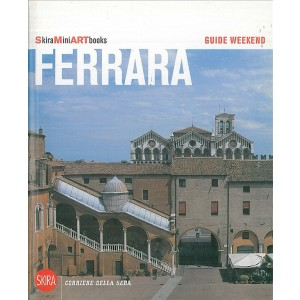 Guide weekend SkiraMiniARTbooks - Ferrara - Guida Turistica