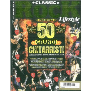 Speciale CLASSIC ROCK Lifestyle -  50 Grandi Chitarristi