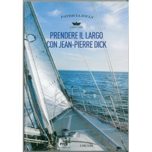 Prendere il largo con Jean-Pierre Dick di Patricia Jolly