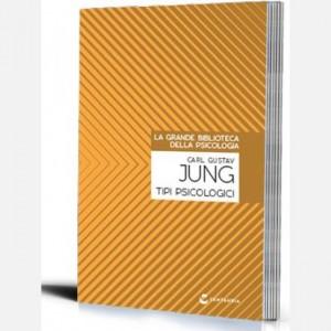 La grande biblioteca della psicologia (ed. 2018) Tipi psicologici di Carl Gustav Jung