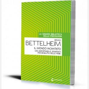 La grande biblioteca della psicologia (ed. 2018) Il mondo incantato di Bruno Bettelheim