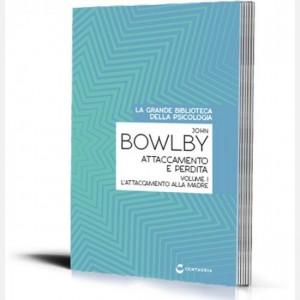 La grande biblioteca della psicologia (ed. 2018) Attaccamento e perdita. Attaccamento alla madre (vol I) di John Bowlby