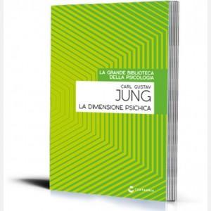 La grande biblioteca della psicologia (ed. 2018) La dimensione psichica di Carl Gustav Jung