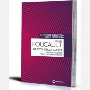 La grande biblioteca della psicologia (ed. 2018) Nascita della clinica di Michel Foucault