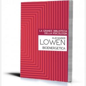 La grande biblioteca della psicologia (ed. 2018) La Bioenergetica di Alexander Lowen