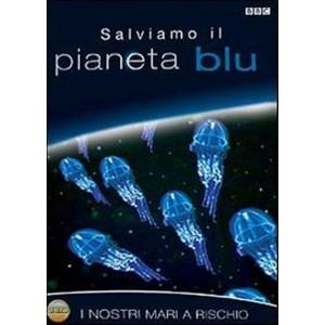 Documentario BBC - Salviamo il pianeta blu - I nostri mari a rischio - DVD