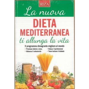 La nuova dieta mediterranea ti allunga la vita - edizione RIZA