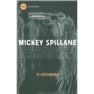 TI UCCIDERO' di Mickey Spillane - collana nero Mondadori