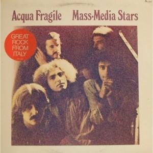 Progressive Rock italiano in Vinile Acqua Fragile - Mass Media Stars